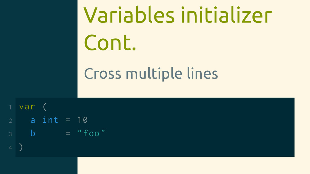Variables initializer Cont. Cross multiple line...