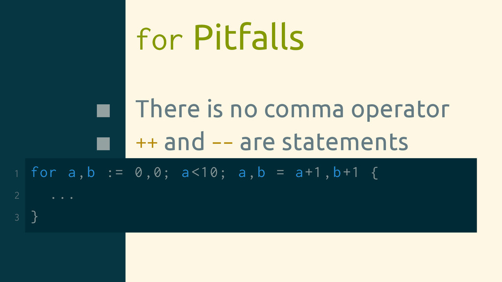 for Pitfalls There is no comma operator ++ and ...