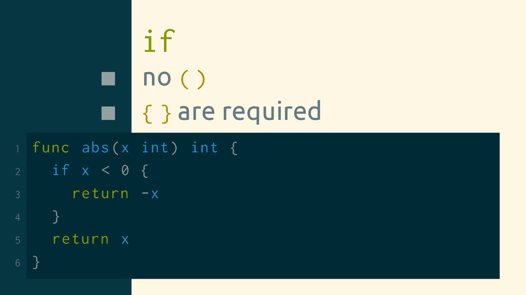 if no ( ) { } are required 1 func abs(x int) in...