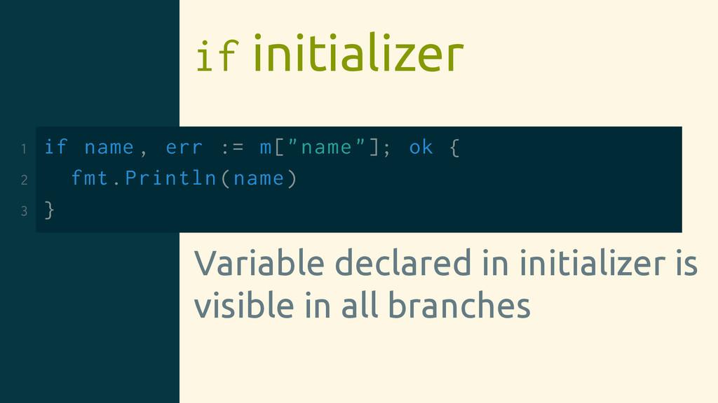 "if initializer 1 if name , err := m[""name""]; ok..."