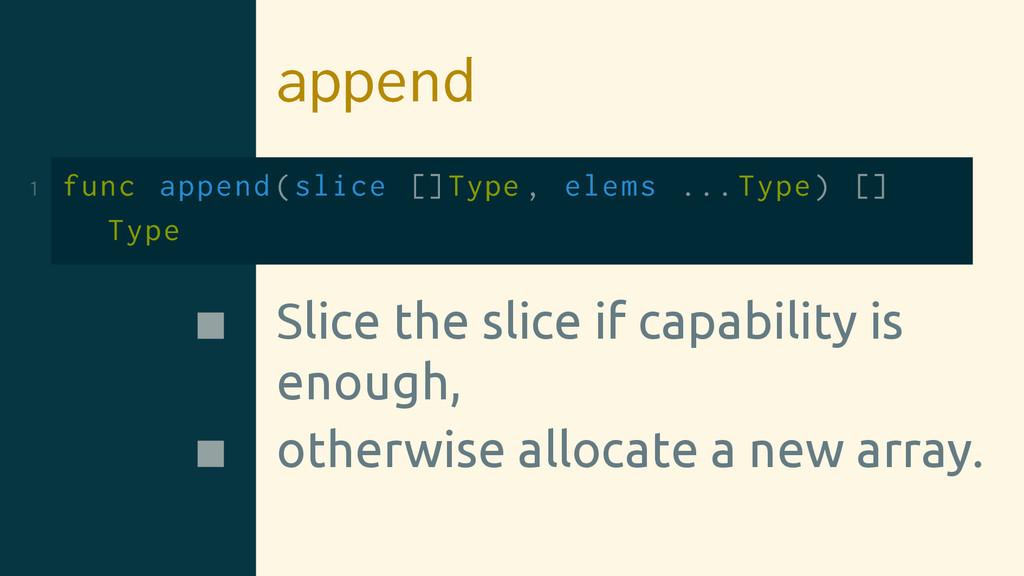 append 1 func append(slice []Type , elems ... T...