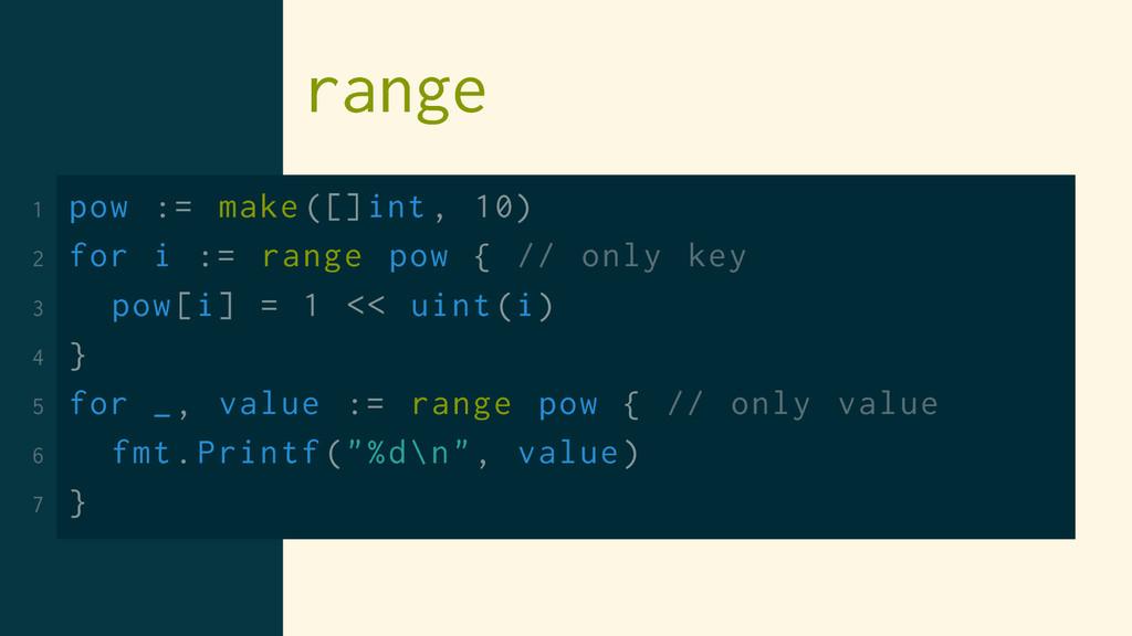 range 1 pow := make ([]int , 10) 2 for i := ran...