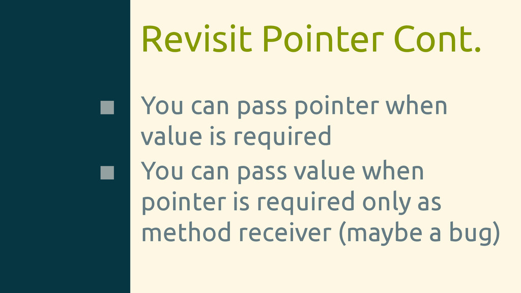 Revisit Pointer Cont. You can pass pointer when...