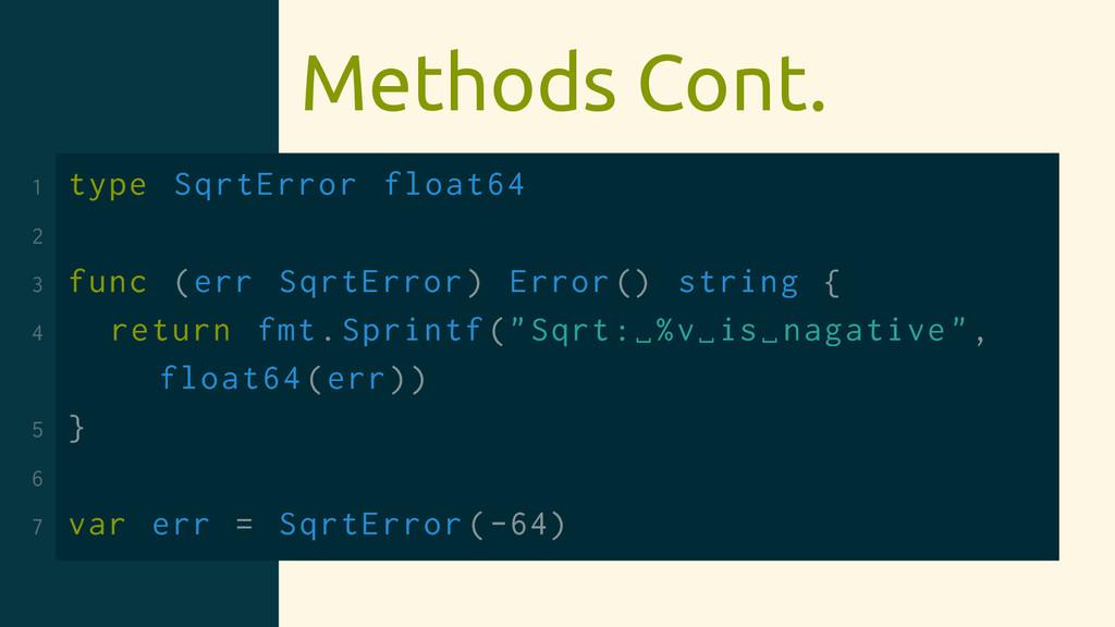 Methods Cont. 1 type SqrtError float64 2 3 func...