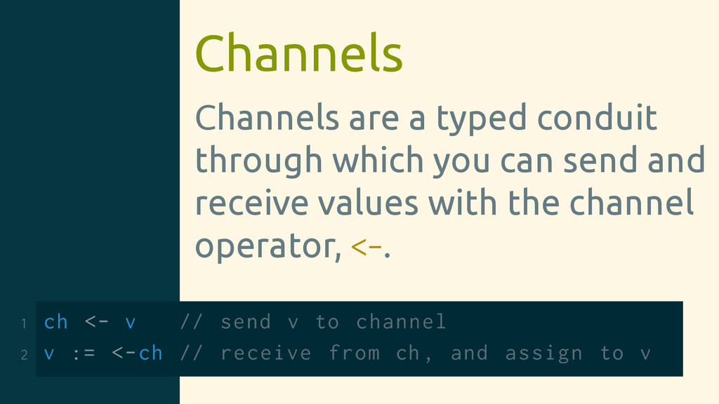 Channels Channels are a typed conduit through w...
