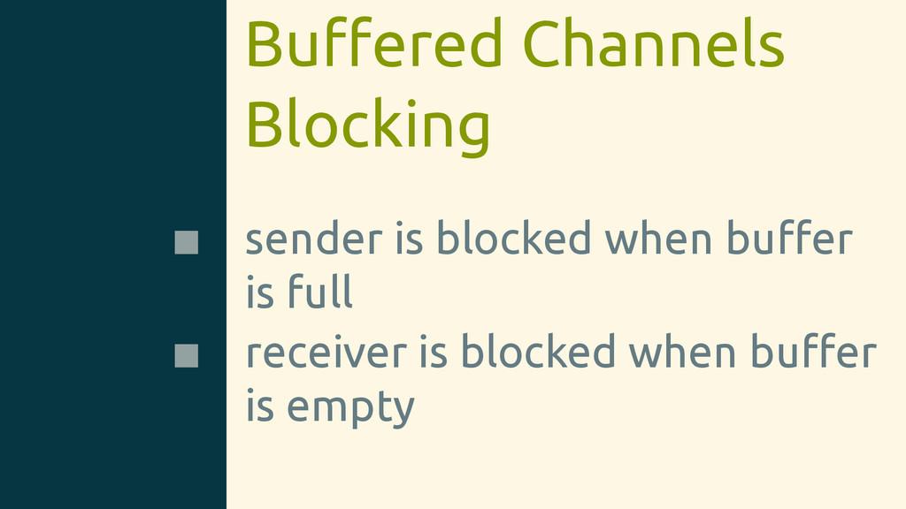 Buffered Channels Blocking sender is blocked whe...