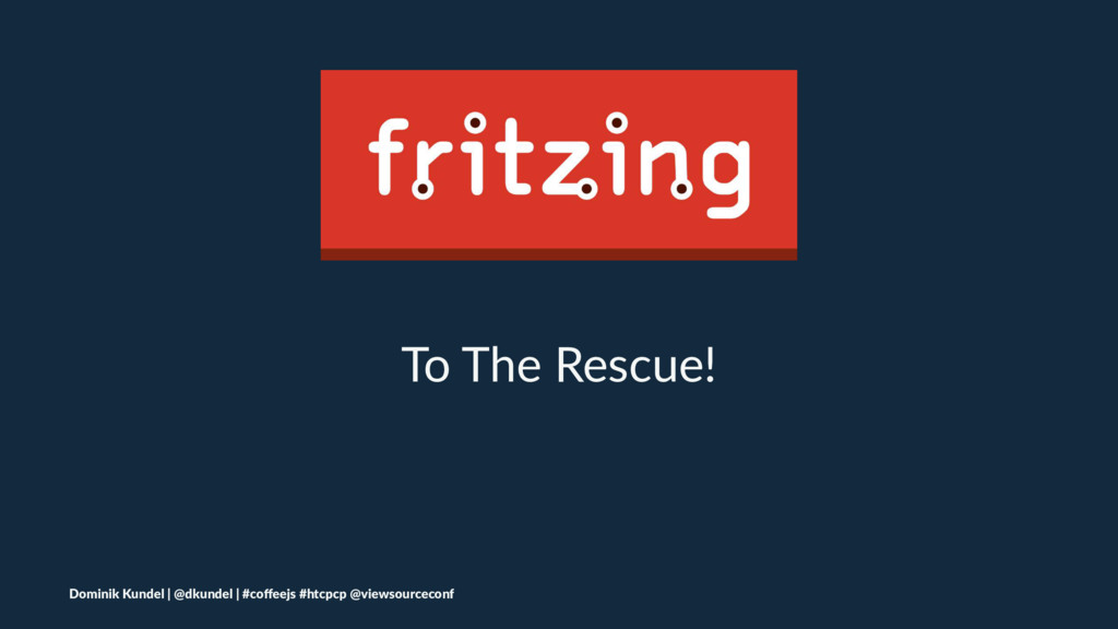 To The Rescue! Dominik Kundel | @dkundel | #coff...