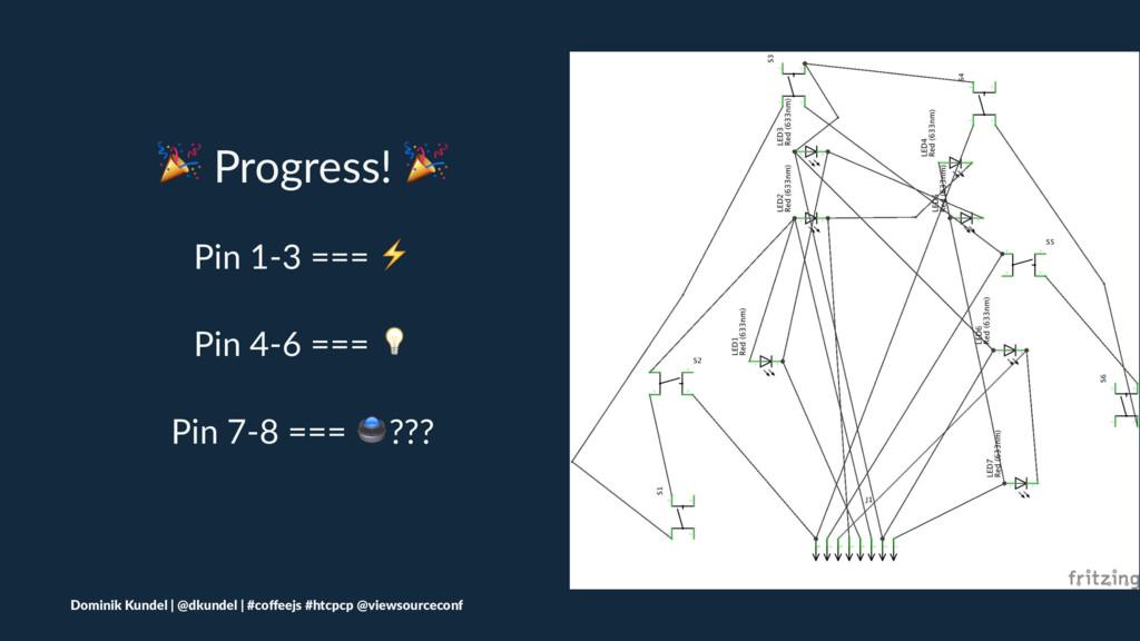 ! Progress! ! Pin 1-3 === ⚡ Pin 4-6 === ! Pin 7...