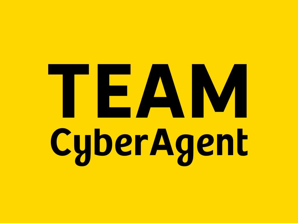 TEAM CyberAgent