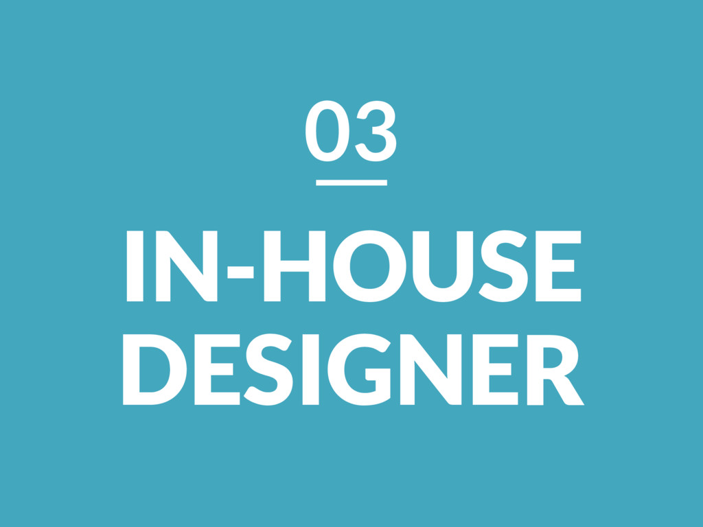 IN-HOUSE DESIGNER 03