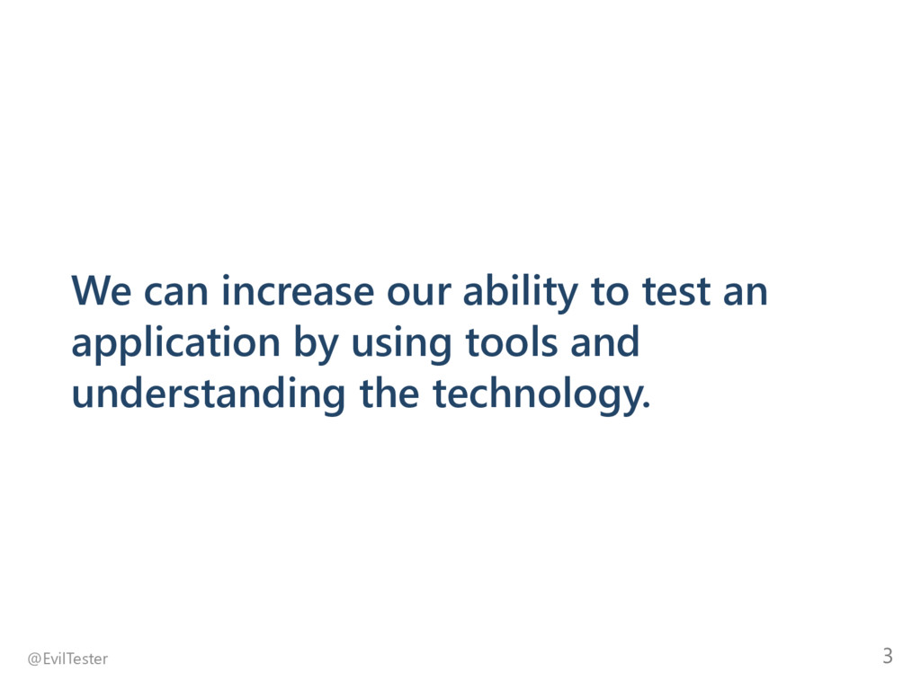 We can increase our ability to test an applicat...