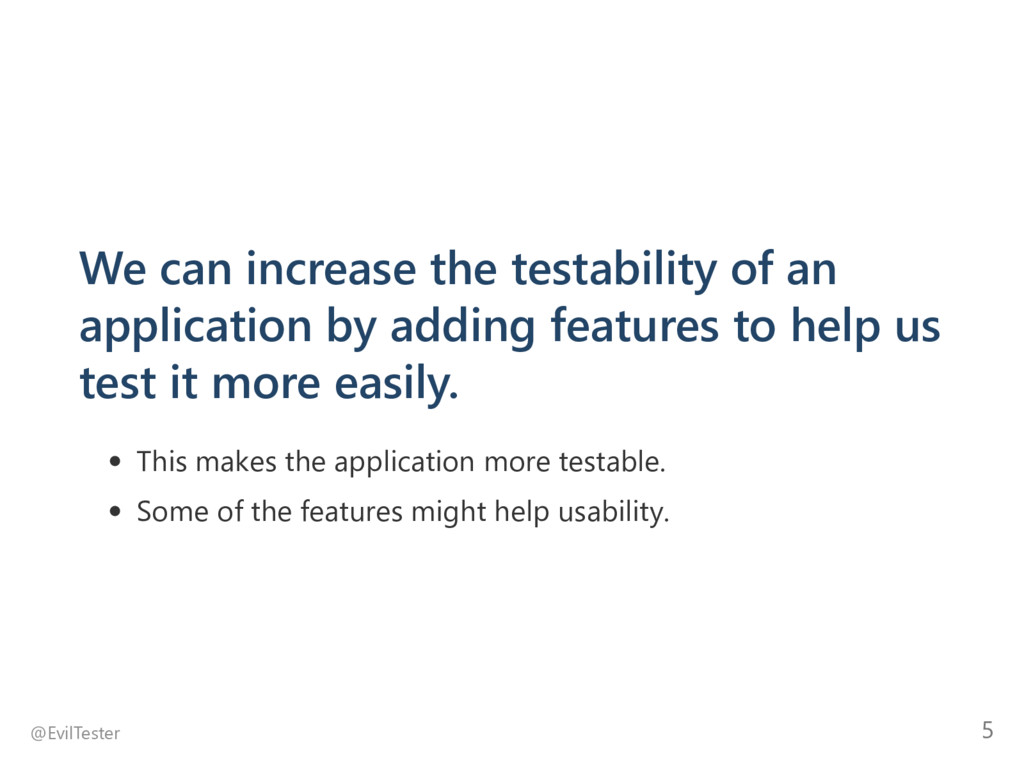 We can increase the testability of an applicati...