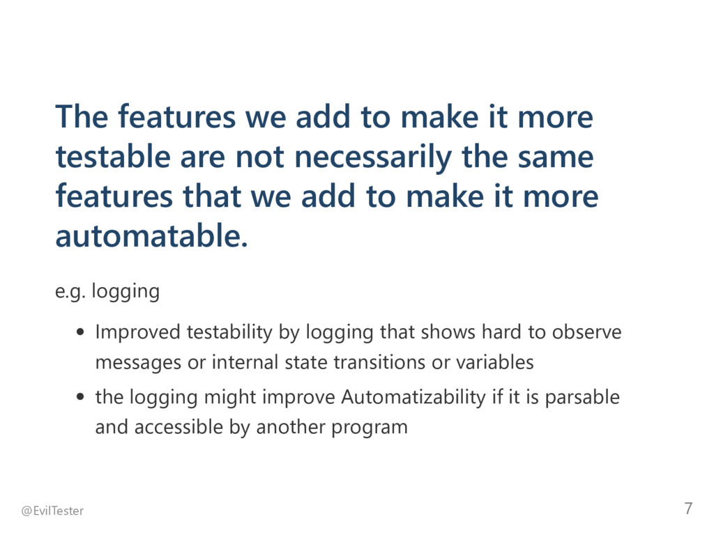 The features we add to make it more testable ar...