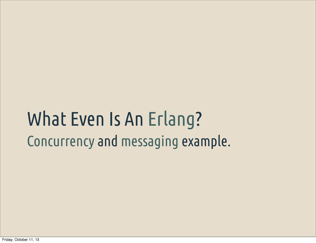 Concurrency and messaging example. What Even Is...