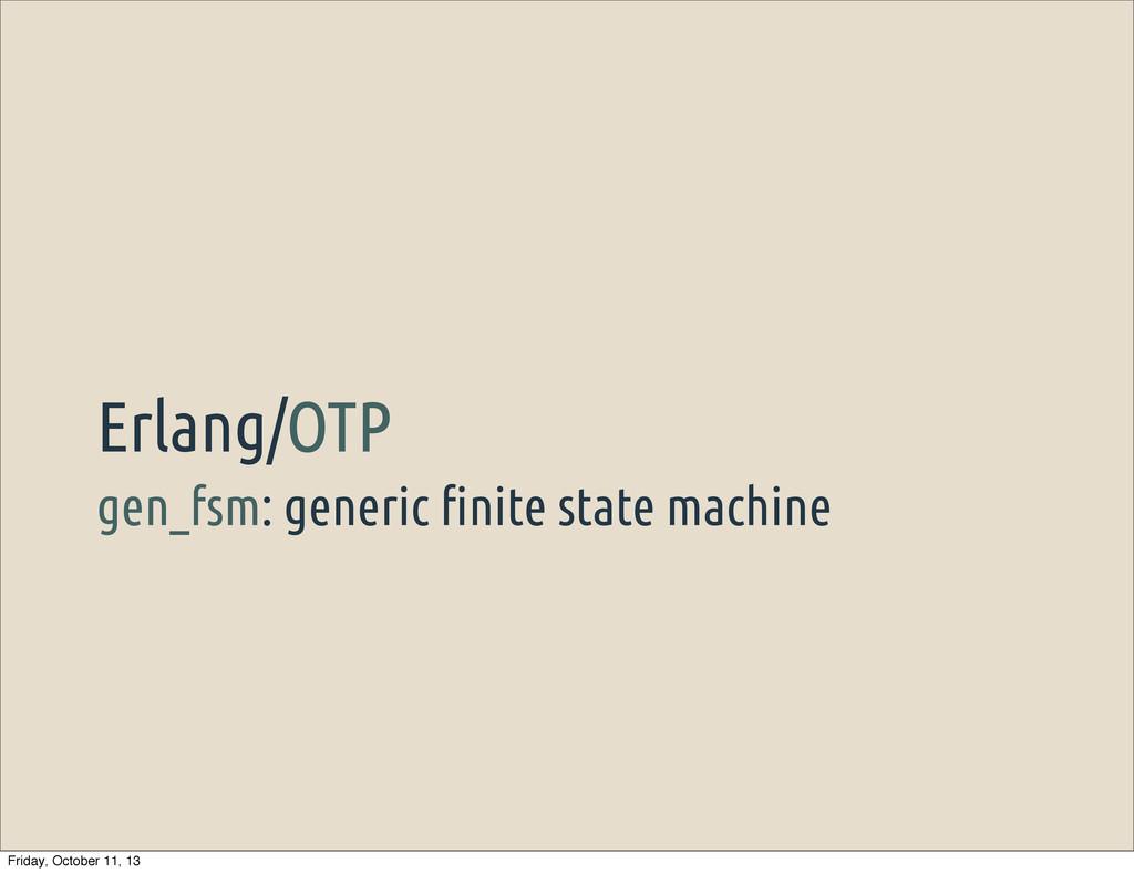 gen_fsm: generic !nite state machine Erlang/OTP...