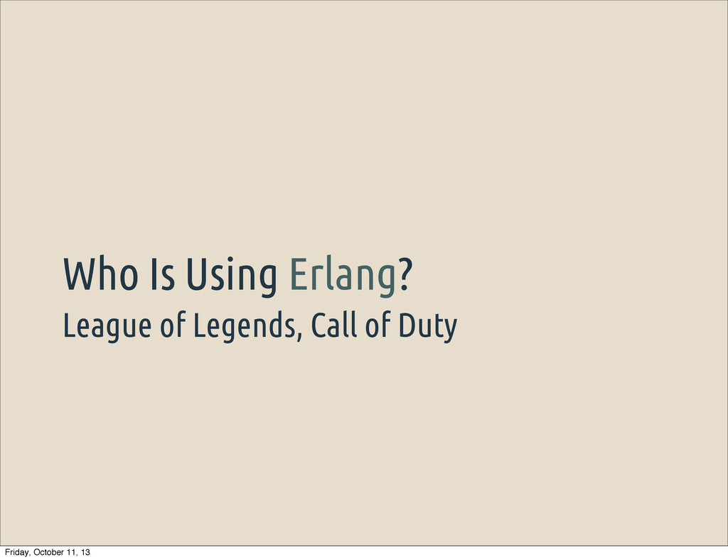 League of Legends, Call of Duty Who Is Using Er...