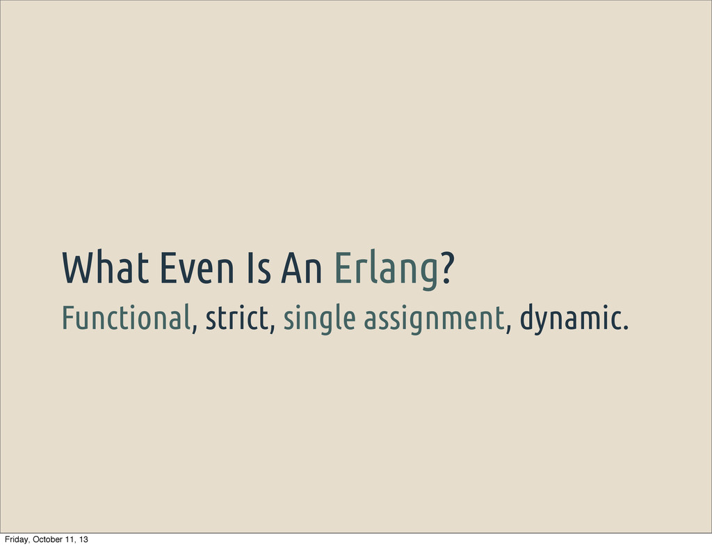 Functional, strict, single assignment, dynamic....