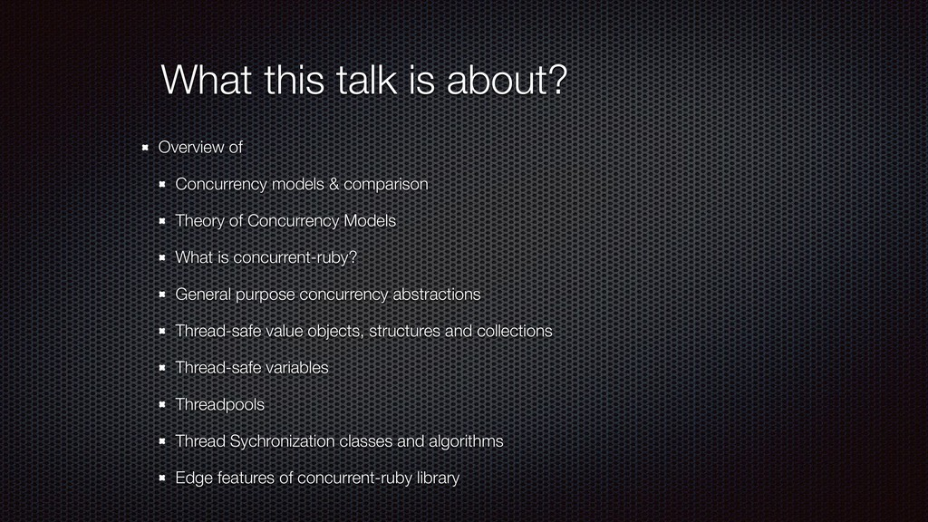 What this talk is about? Overview of Concurrenc...