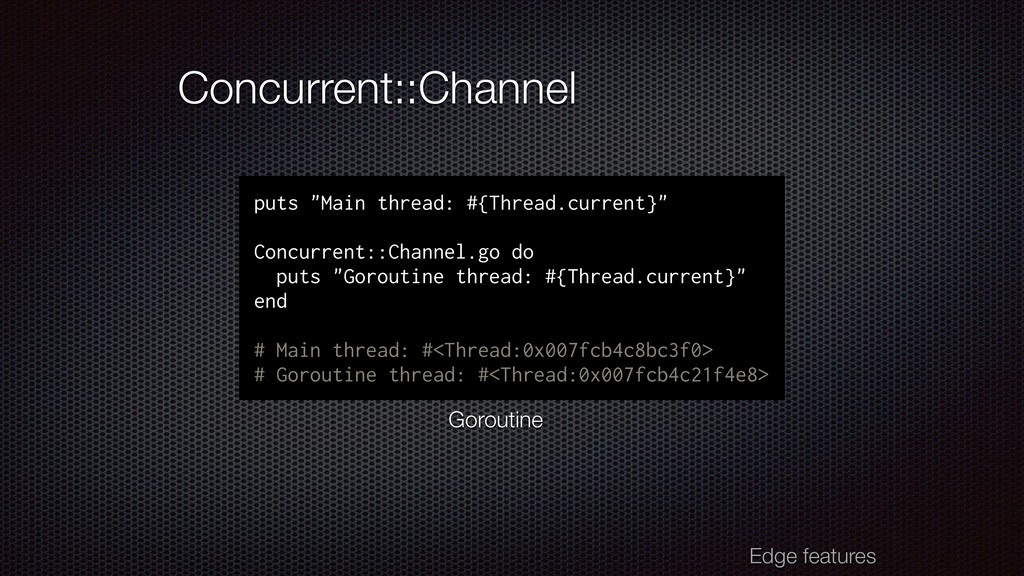 "Concurrent::Channel puts ""Main thread: #{Thread..."