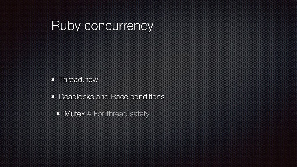 Ruby concurrency Thread.new Deadlocks and Race ...