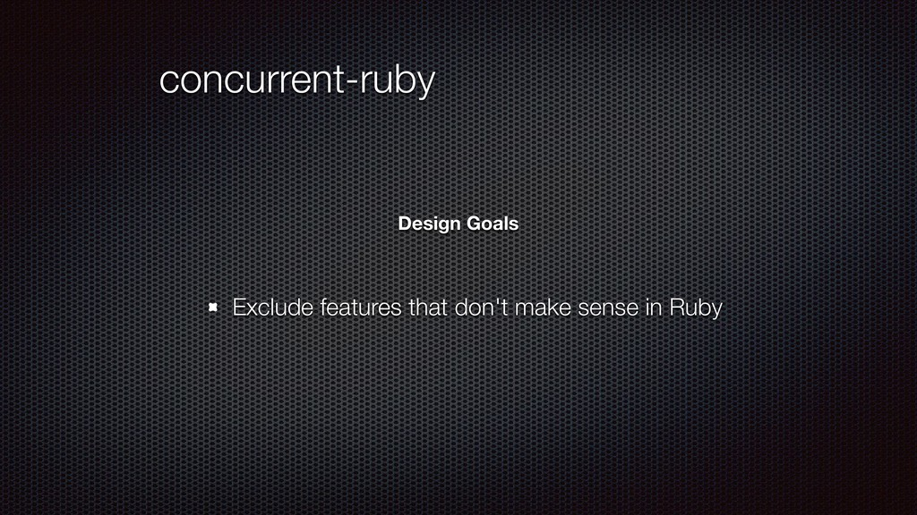 concurrent-ruby Exclude features that don't mak...