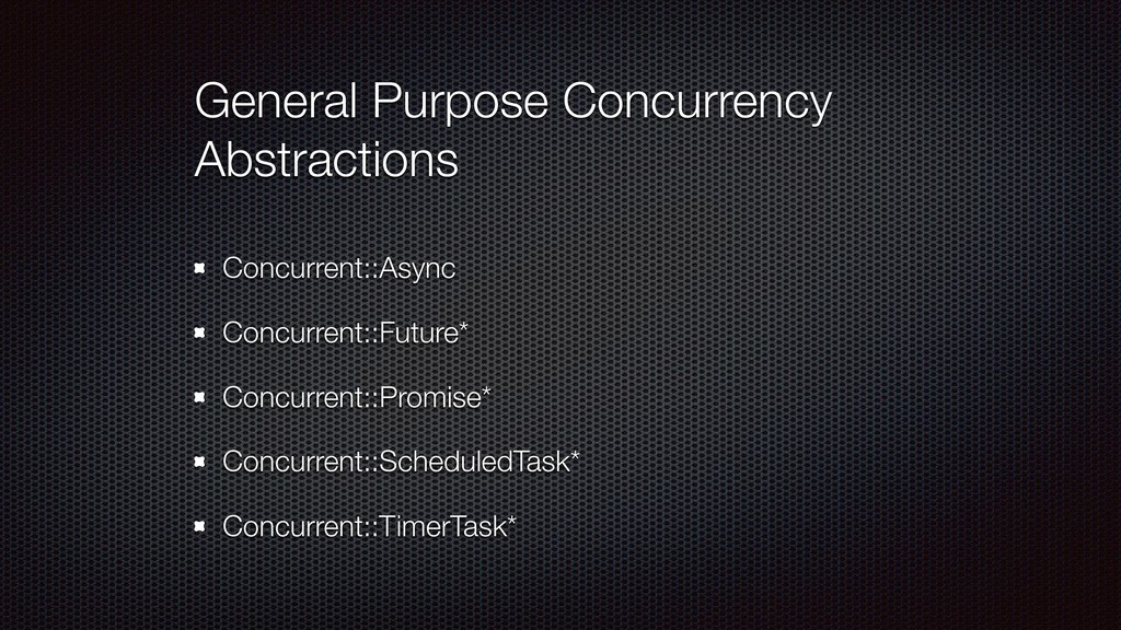 General Purpose Concurrency Abstractions Concur...