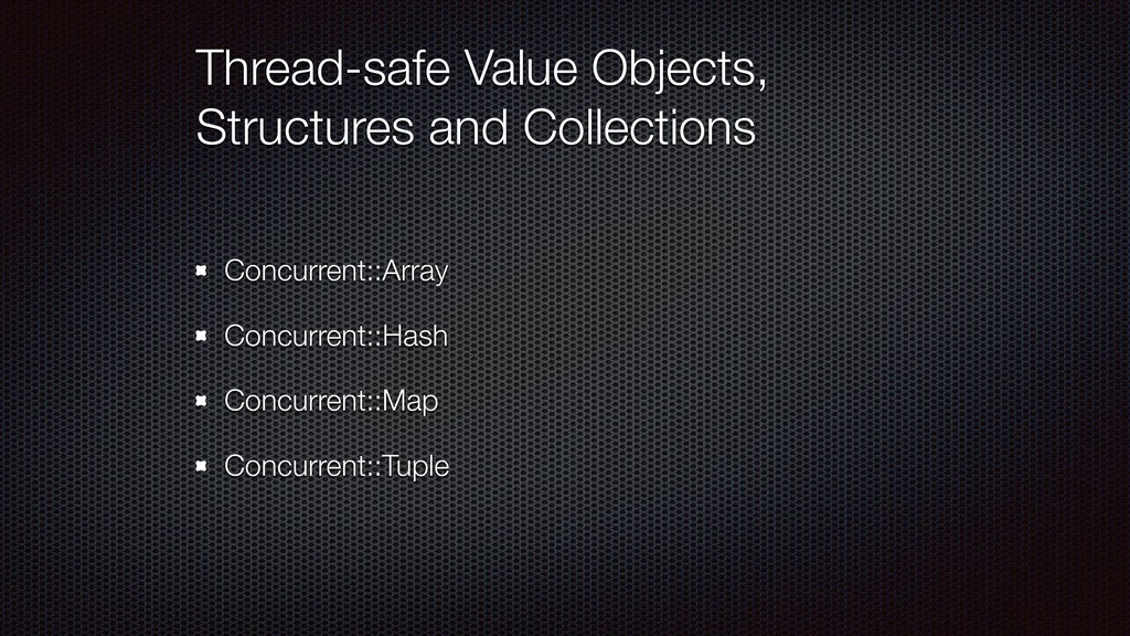 Thread-safe Value Objects, Structures and Colle...