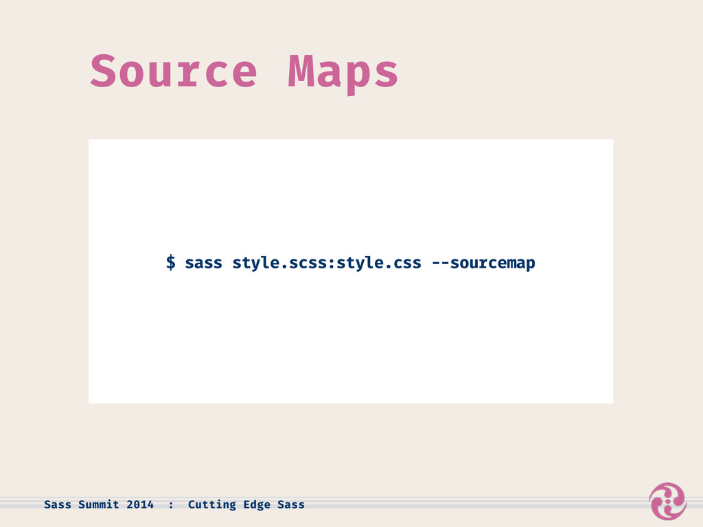 Source Maps Sass Summit 2014 : Cutting Edge Sas...