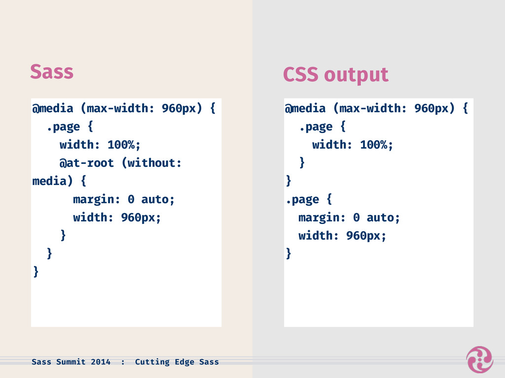 CSS output Sass Sass Summit 2014 : Cutting Edge...