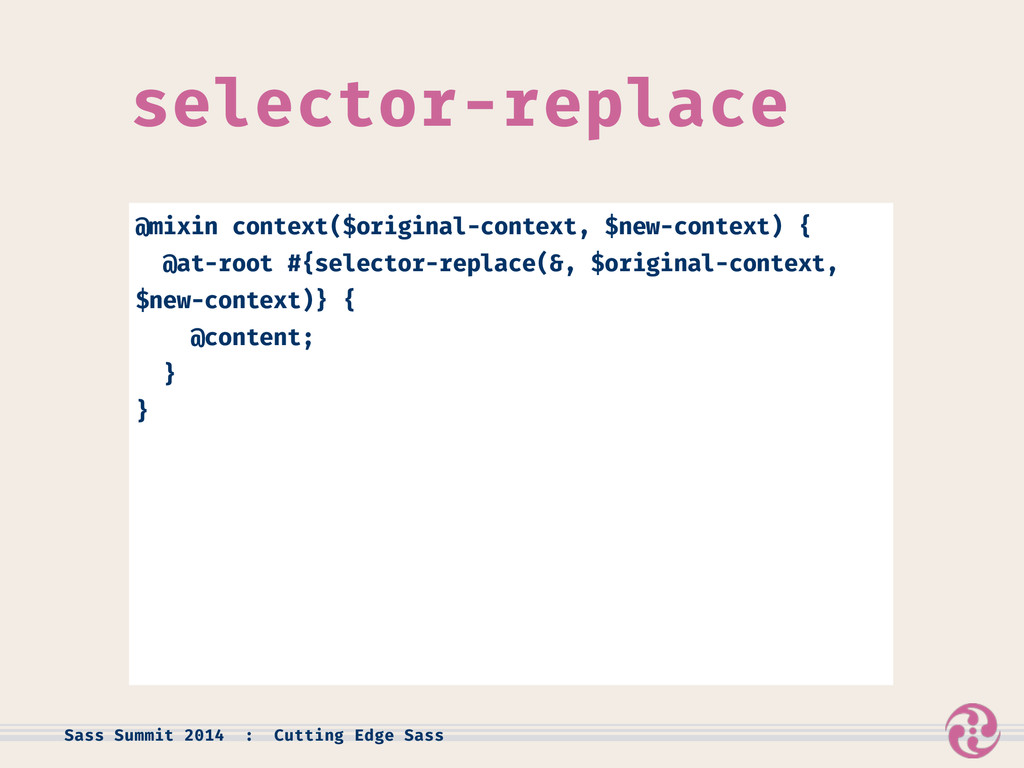 selector-replace @mixin context($original-conte...