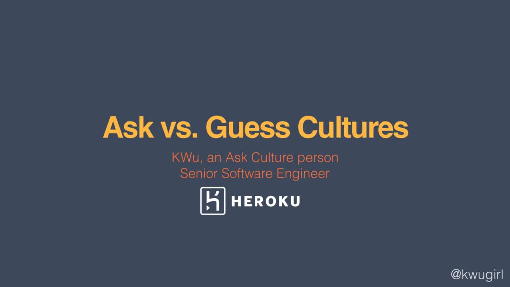 @kwugirl Ask vs. Guess Cultures KWu, an Ask Cul...