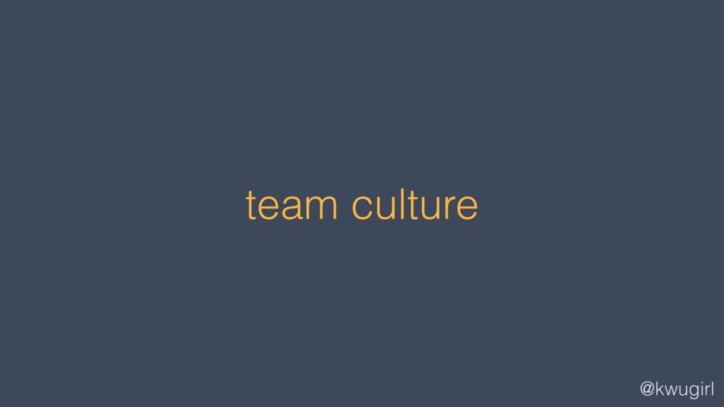 @kwugirl team culture