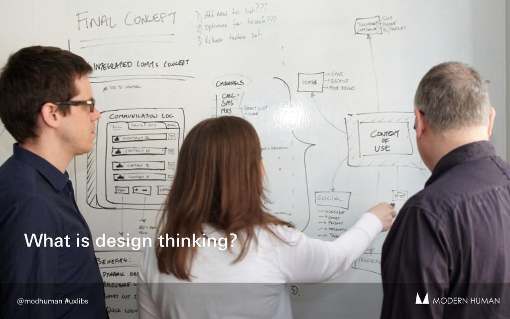What is design thinking? MODERN HUMAN @modhuman...