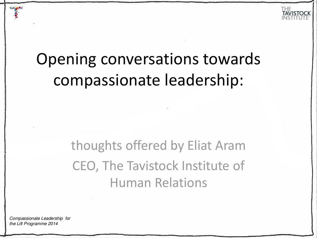 Compassionate Leadership for the Lift Programme...