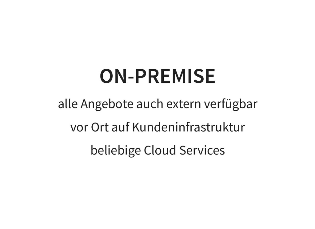 ON-PREMISE ON-PREMISE alle Angebote auch extern...