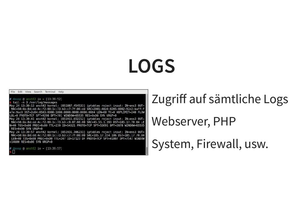 Zugriff auf sämtliche Logs Webserver, PHP System...