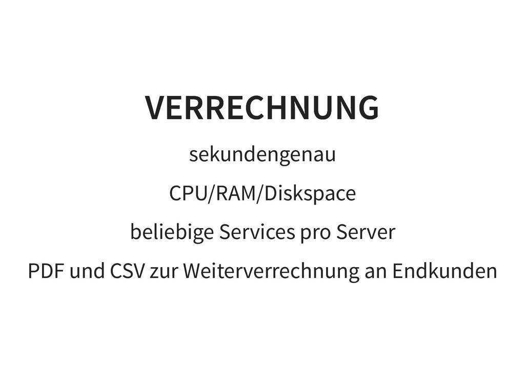 VERRECHNUNG VERRECHNUNG sekundengenau CPU/RAM/D...