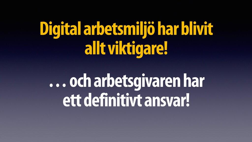 Digital arbetsmiljö har blivit allt viktigare! ...
