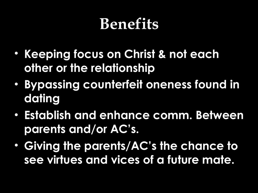 Benefits • Keeping focus on Christ & not each o...