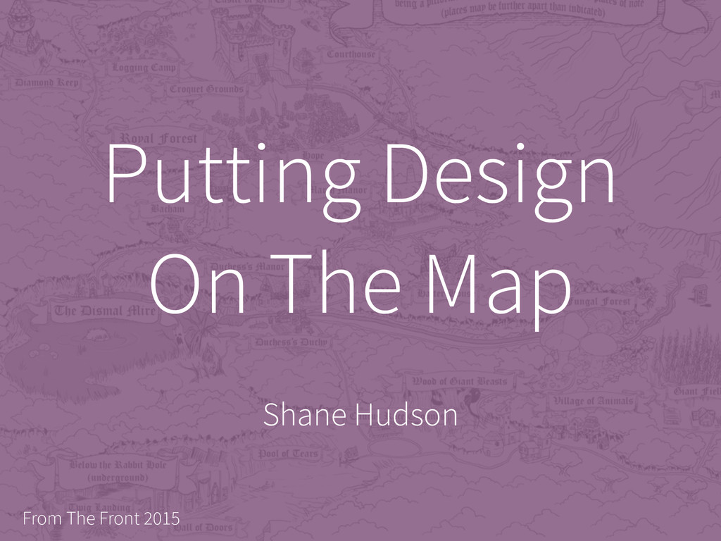 Putting Design On The Map Shane Hudson From The...