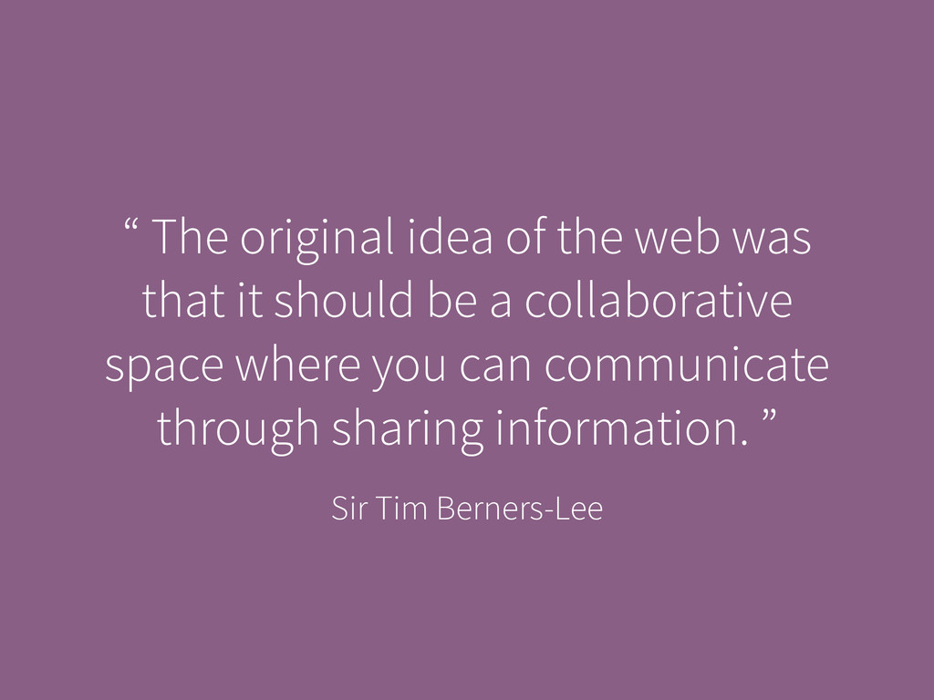"Sir Tim Berners-Lee "" The original idea of the ..."