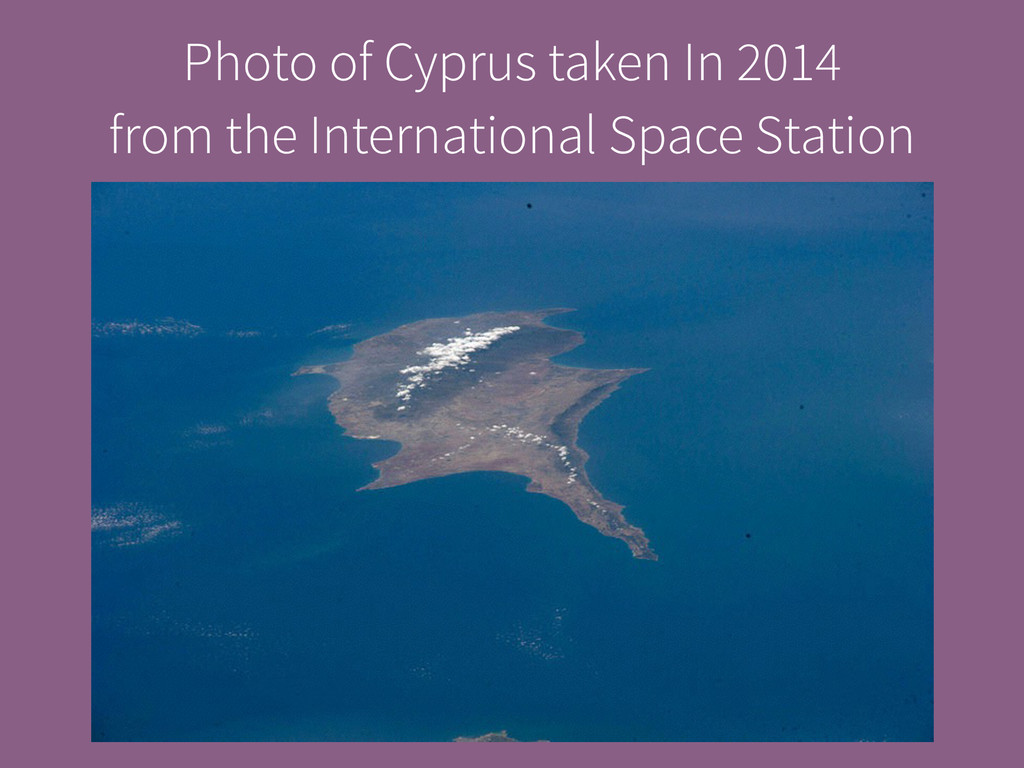 Photo of Cyprus taken In 2014 from the Internat...