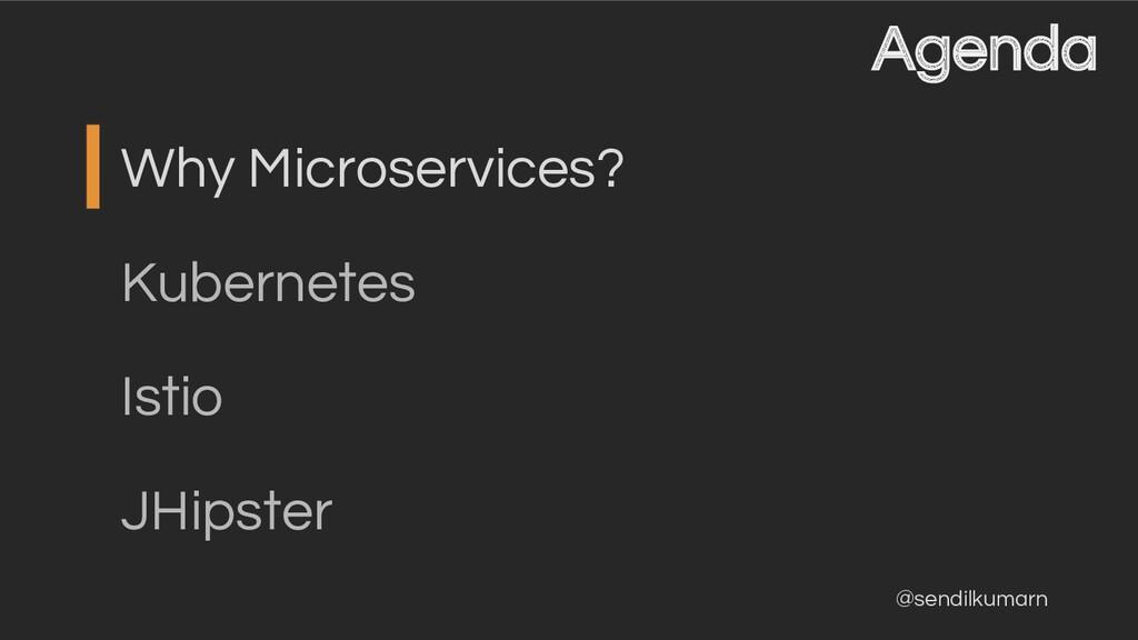 @sendilkumarn Agenda Why Microservices? Kuberne...