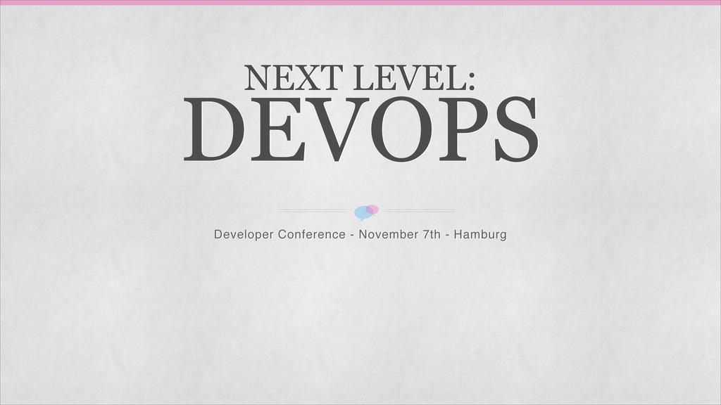 NEXT LEVEL: DEVOPS Developer Conference - Nove...