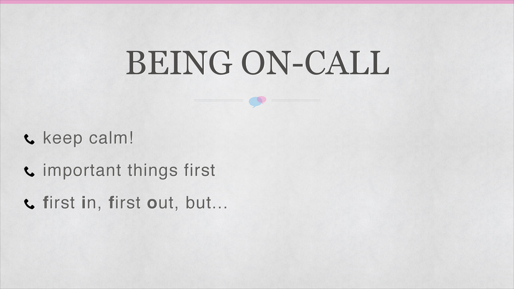 BEING ON-CALL keep calm!! important things firs...