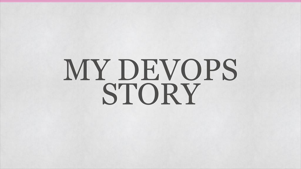 MY DEVOPS STORY