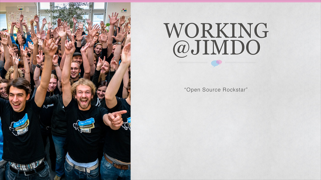 """Open Source Rockstar"" WORKING @JIMDO"