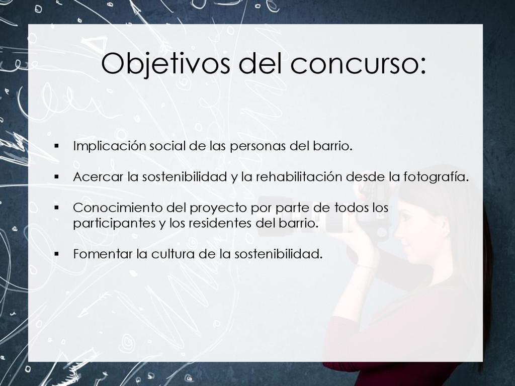 Objetivos del concurso:  Implicación social de...