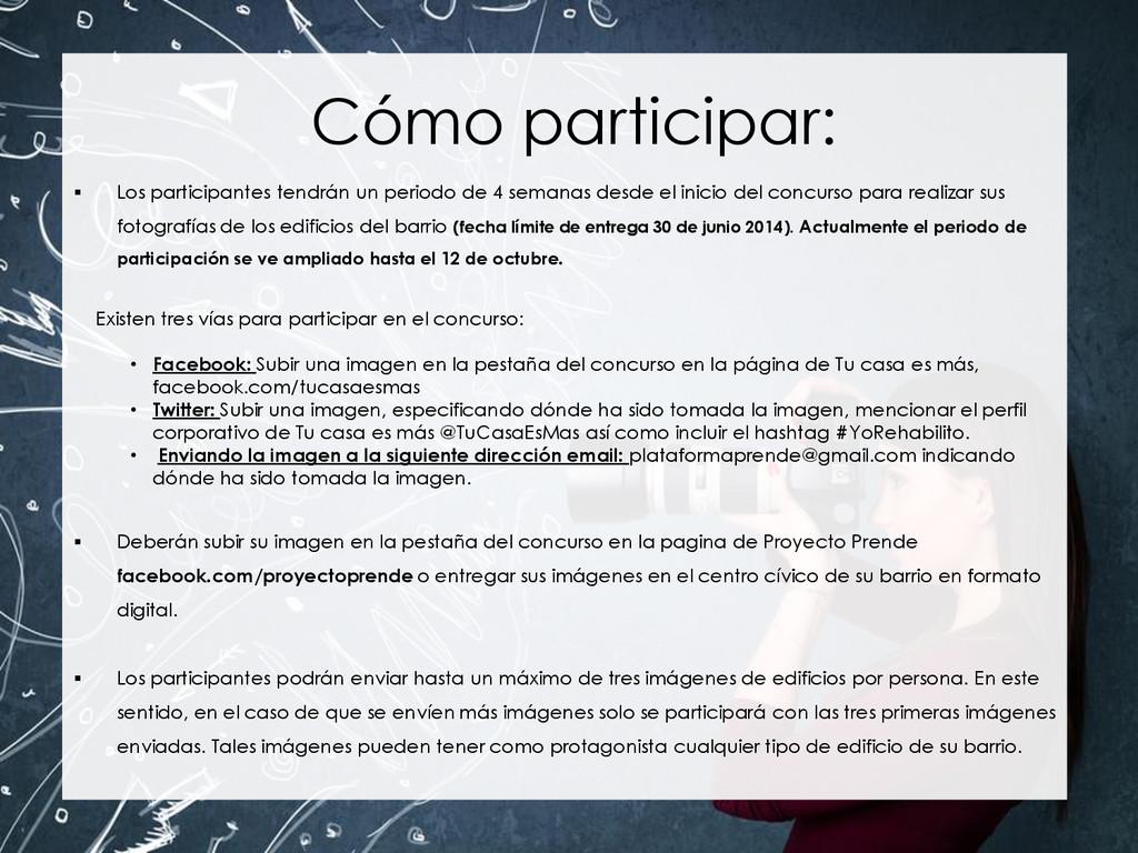 Cómo participar:  Los participantes tendrán un...