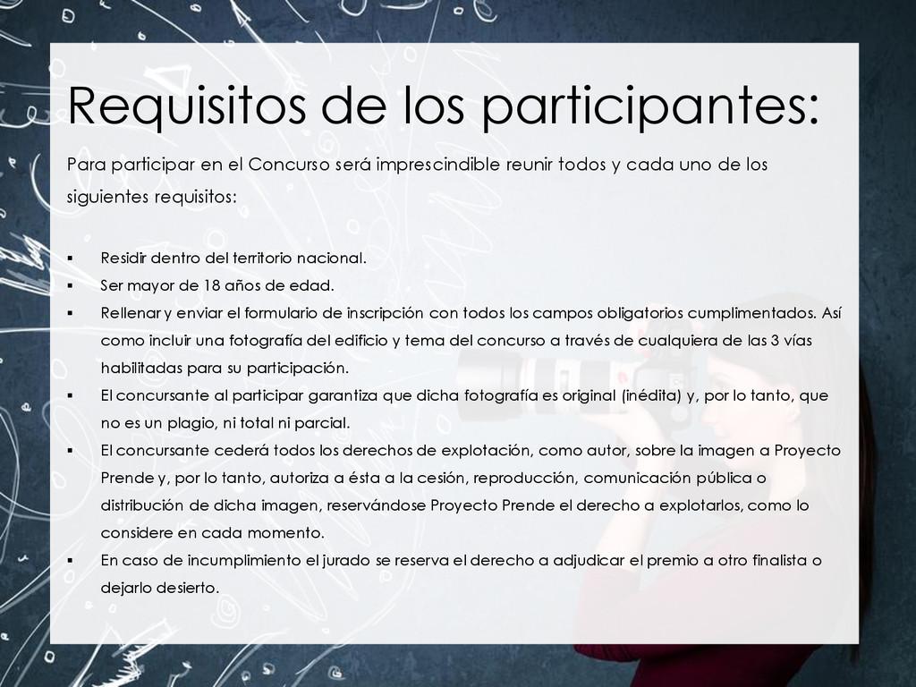 Requisitos de los participantes: Para participa...